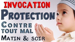 Invocation de protection contre tout mal (dou'a matin et soir) mauvais œil, sorcellerie…