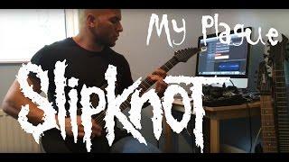 My Plague - Slipknot (Guitar Cover)