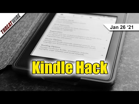 Kindle E-Book Hack Discovered, DIA Collects Location Data (Without a Warrant!) - ThreatWire