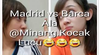Madrid Kesal vs Barca Senang ala @minang.kocak