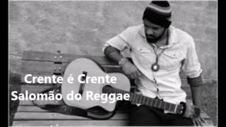 Crente É Crente - Salomão do Reggae