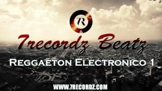 7RECORDZ - REGGAETON ELECTRONICO 1 - INSTRUMENTAL