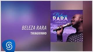 Thiaguinho - Beleza Rara (Novela Segundo Sol) [Áudio Oficial]