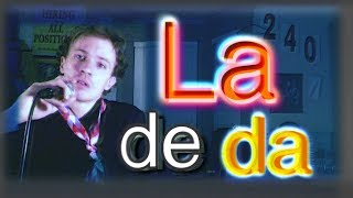 Watch La de da de da de da de day oh