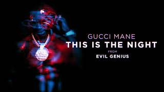 Gucci Mane - This the Night [Official Audio]
