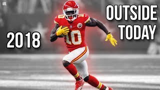 """Tyreek Hill - """"Outside Today"""" 2018 ᴴᴰ"""