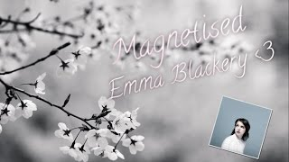Emma Blackery - Magnetised Lyrics :)
