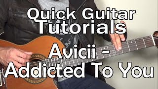 Avicii - Addicted To You (Quick Guitar Tutorial + Tabs)