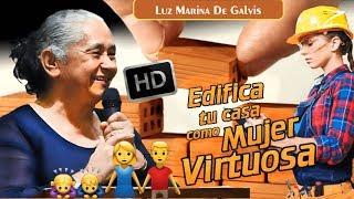 EDIFICA tu CASA 🏡 como mujer VIRTUOSA  – Luz Marina de Galvis PREDICAS CRISTIANAS 2018, PREDICA width=