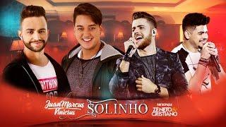 Solinho - Juan Marcus e Vinicíus part. Zé Neto e Cristiano  (Clipe Oficial)