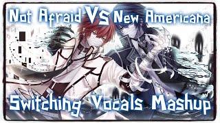 【Nightcore】→ Not Afraid ✘ New Americana (Switching Vocals) (Mashup)