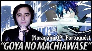 "Noragami Abertura - ""Goya No Machiawase"" em Português BR"