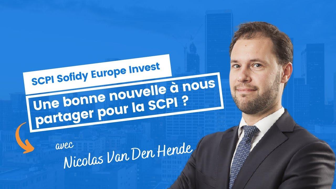 Une bonne nouvelle à nous partager pour Sofidy Europe Invest ?