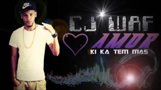 Cj Waf_Amor Ki Ka Tem Mas_Oficial Cj Recordz-2016