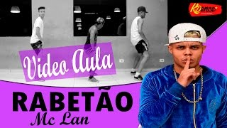 Video Aula - Rabetão - MC Lan  ( Coreografia KDence )