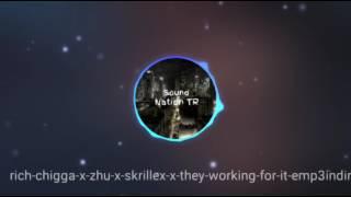 rich chigga x zhu x skrillex x they working - for it