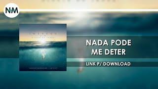 Nada Pode Me Deter - CD IMERSÃO Diante do Trono (2016) - Nmusic