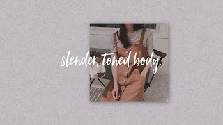 SLENDER, TONED BODY | forced.