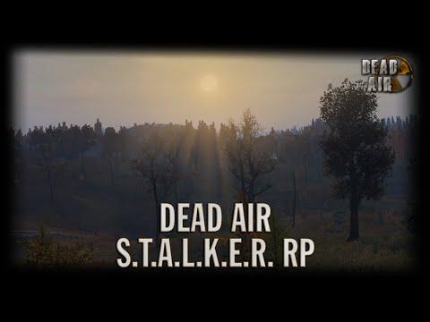 S.T.A.L.K.E.R Dead Air RP [DayZ]   День 16 (Знакомство с Бандитами)