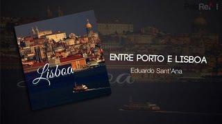 Eduardo Sant`Ana - Entre porto e Lisboa