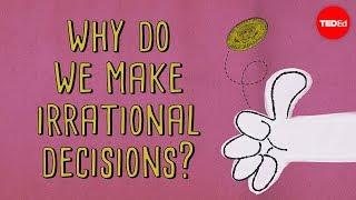 The psychology behind irrational decisions - Sara Garofalo width=