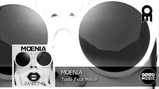 Moenia - 10  Todo Esta Mejor [FANTOM]