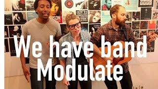 We have band - Modulate