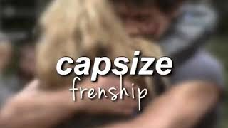 Capsize-Frenship (edit audio)