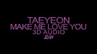 TAEYEON(태연) - Make Me Love You (3D Audio Version)