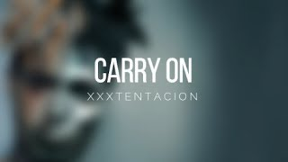 XXXTENTACION - Carry On (Sub Español-English)