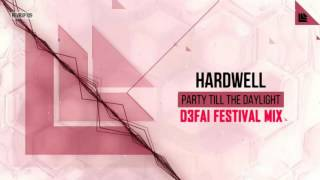 Hardwell - Party Till The Daylight (D3FAI Remix) [Revealed Recordings]