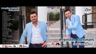 Premtim Mehmeti - Kur e lujm na shoten kur e lujm rugoven Live 2017