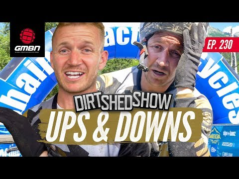 Emotional Ups And Downs In MTB | Dirt Shed Show Ep. 230