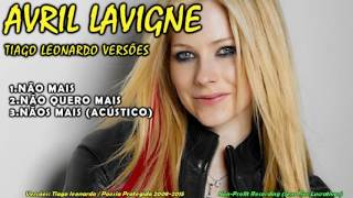 CD Avril Lavigne  - Tiago leonardo Versões Vol I (CD Completo )2016