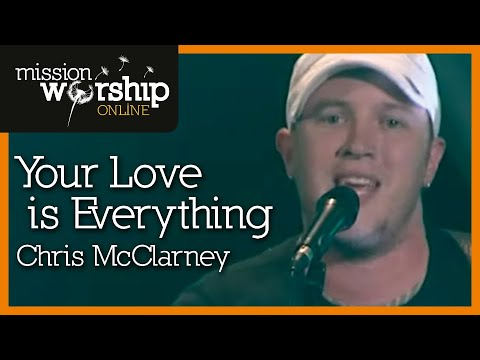 chris-mcclarney-your-love-is-everything-mission-worship