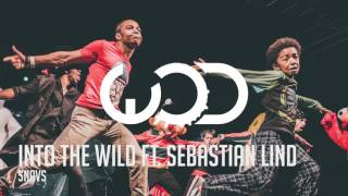 Snavs - Into The Wild Ft. Sebastian Lind