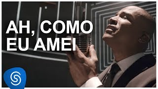 Ah, Como Eu Amei - Alexandre Pires [DNA Musical] (Vídeo Oficial)