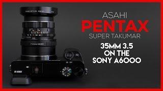 Asahi Pentax Super Takumar 35mm f3.5 Adapted to the Sony A6000