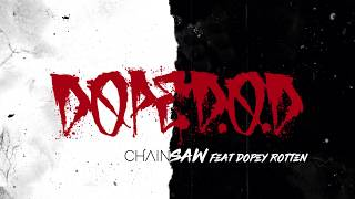 Dope D.O.D. - Chainsaw | ft. Dopey Rotten
