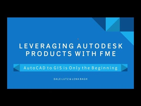 Leveraging Autodesk Products with FME: AutoCAD to GIS is Only the Beginning