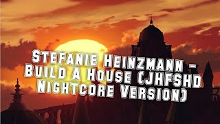 Stefanie Heinzmann - Build A House (JHFSHD Nightcore Version)