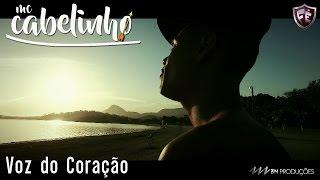 MC Cabelinho - Voz do Coração (Vídeo Especial em alta definição)