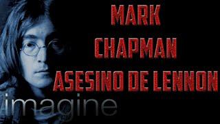 MARK DAVID CHAPMAN  ASESINO DE JHON LENNON