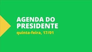 Resumo da agenda do Presidente da República - 17.01.2019