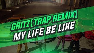 【Rebassed x Bass Boosted】Grits - My Life Be Like_Ohh Ahh 【K.Solis Trap Remix】