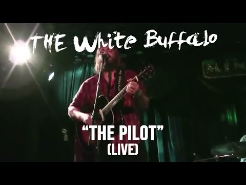 the-white-buffalo-the-pilot-live-the-white-buffalo-music