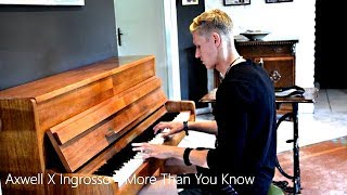 Axwell X Ingrosso - More Than You Know (Piano Cover) [HD]