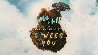 FAUL & WAD vs Avalanche City - I Need You (Lyric Video)