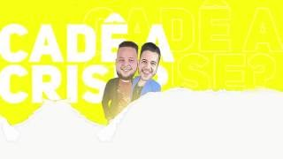 Mario Cezar e Filipe - Cadê a Crise? (Lyric Video)