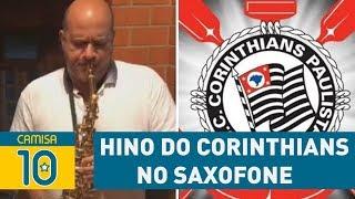 Arrepia! Ouça hino do Corinthians no SAXOFONE de Derico!